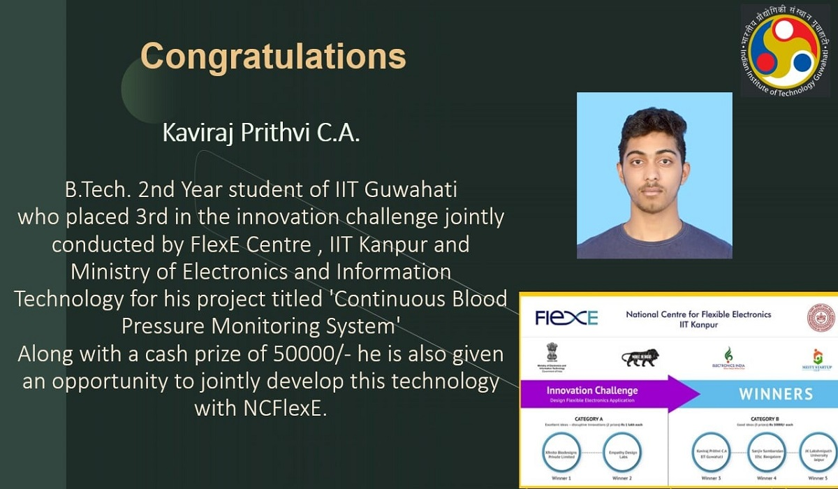 Kaviraj Prithvi C.A. B.Tech. 2nd Year student of #IITGuwahati who placed 3rd in the innovation challenge jointly conducted by FlexE Centre , #IITKanpur and Ministry of Electronics and Information Technology