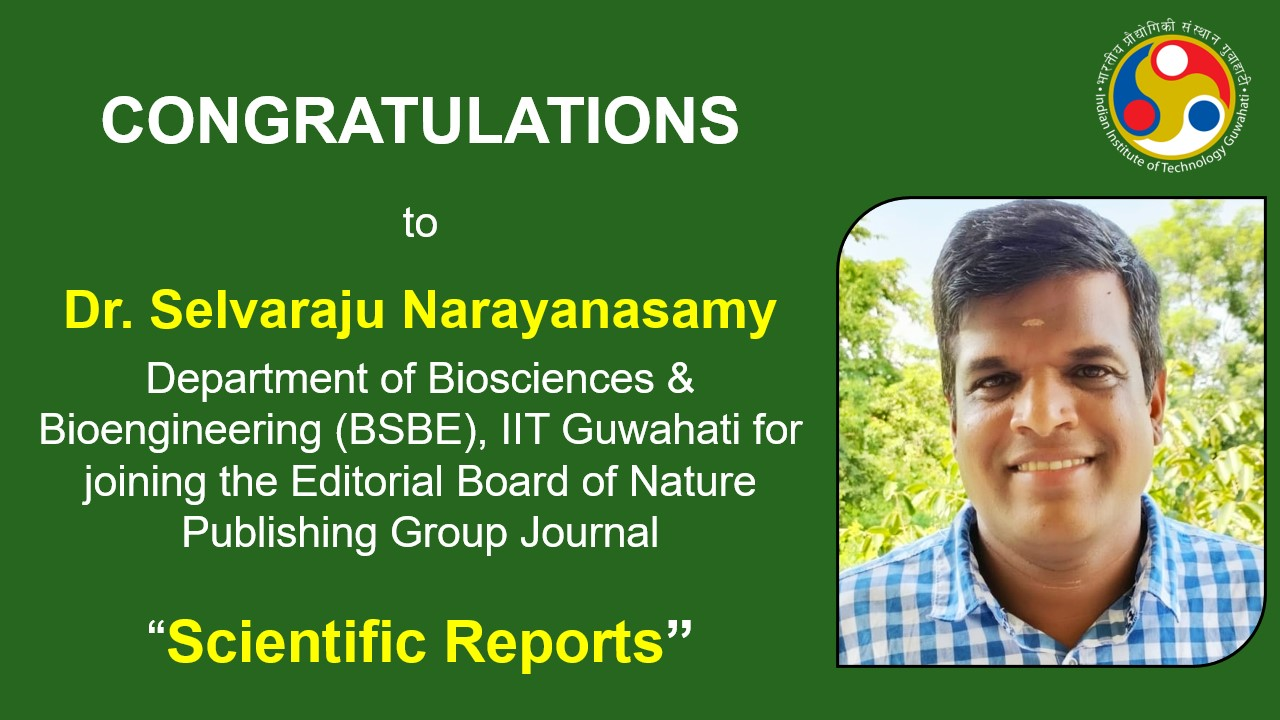 """Congratulations to Dr. Selvaraju Narayanasamy of Department of Biosciences & Bioengineering  for joining the Editorial Board of Nature Publishing Group Journal """"Scientific Reports""""."""